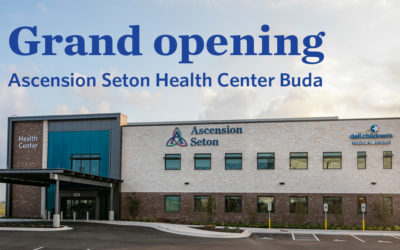Opening the Ascension Seton Health Center Buda